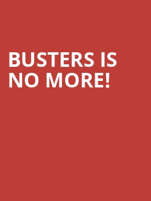 Busters is no more